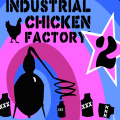 Smash as many chickens as possible to keep the factory running.
