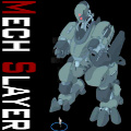 Use your Mech-Slayer to dispatch waves of enemy attacks.
