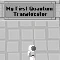 Help Quantum Translocator Guy try out his 1st translocator.