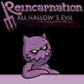 A special Halloween, 2 yr anniversary episode of Reincartion