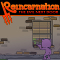 A mini Reincarnation that will give you a small dose of EVIL