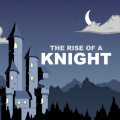 Rise of a Knight