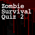 Find out if you would be able to survive a zombie outbreak.
